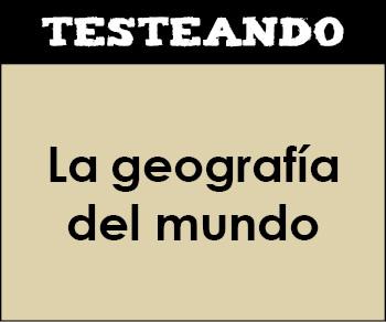 La geografía del mundo. 3º ESO - Geografía (Testeando)