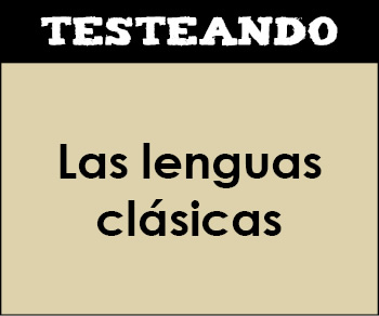 Las lenguas clásicas. 3º ESO - Cultura clásica (Testeando)