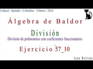División de polinomios con coeficientes fraccionarios (Juan carlso Beltrán)
