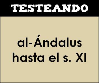 al-Ándalus hasta el siglo XI. 2º Bachillerato - Historia de España (Testeando)