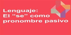 """El """"se"""" como pronombre pasivo  (PerúEduca)"""