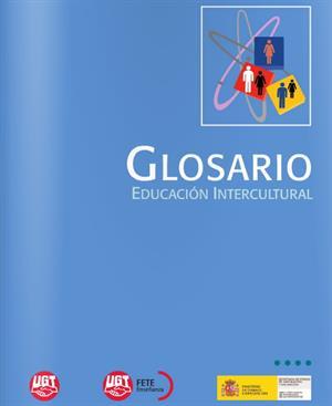 Glosario de Educación Intercultural (Colectivo Yedra. FETE-UGT)