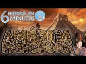 América Prehispánica (Historia en 6 minutos)