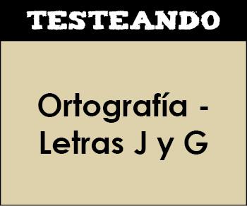 Ortografía - Letras J y G. 3º Primaria - Lengua (Testeando)