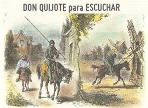 Don Quijote para escuchar. Audiolibro de Literatura Sonora