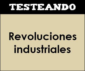 Las revoluciones industriales. 1º Bachillerato - Historia del Mundo Contemporáneo (Testeando)