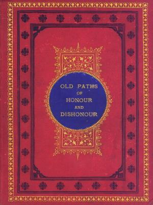Old paths of honour and dishonour (International Children's Digital Library)