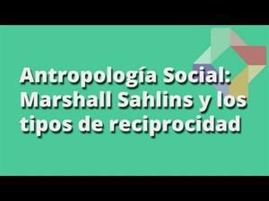 Marshall Sahlins y los tipos de reciprocidad