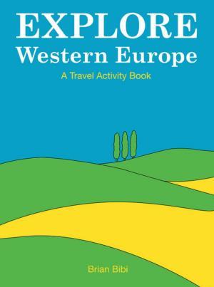 Explore Western Europe: A travel activity book (International Children's Digital Library)