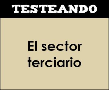 El sector terciario. 2º Bachillerato - Geografía (Testeando)