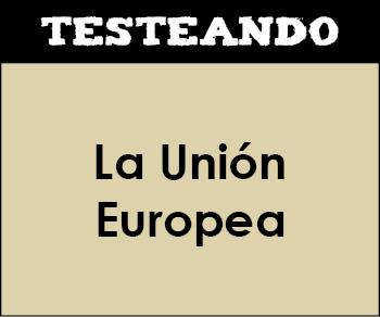 La Unión Europea. 3º ESO - Geografía (Testeando)