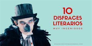 10 disfraces literarios muy ingeniosos.