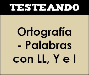 Ortografía - Palabras con LL, Y e I. 4º Primaria - Lengua (Testeando)