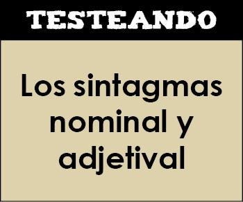 Los sintagmas nominal y adjetival. 1º Bachillerato - Lengua (Testeando)