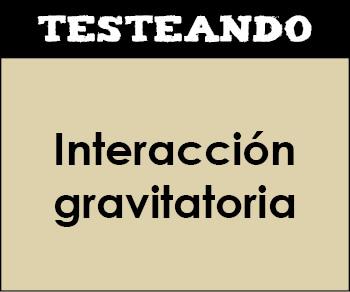 Interacción gravitatoria. 2º Bachillerato - Física (Testeando)