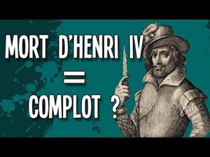 Henri IV, victime d'un complot? (Enrique IV de Francia, ¿fue víctima de un complot?)