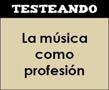 La música como profesión. 4º ESO - Música (Testeando)