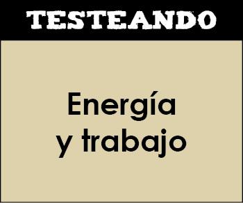 Energía y trabajo. 4º ESO - Física y química (Testeando)