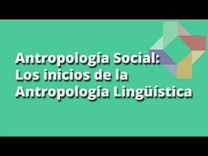 Los inicios de la Antropología Lingüística