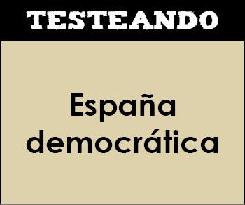 España democrática. 2º Bachillerato - Historia de España (Testeando)