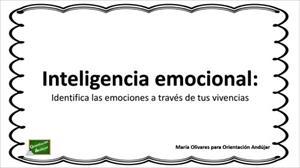 Educación emocional: identifica las emociones a través de tus vivencias
