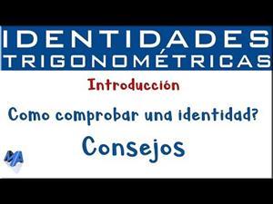 Comprobar demostrar identidades trigonométricas | Introducción