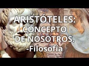 Aristóteles. Concepto de Nosotros.