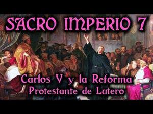 Sacro Imperio 7: Carlos V y la Reforma Protestante de Lutero