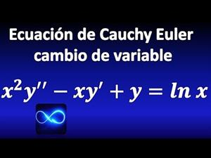Ecuación de Cauchy Euler no homogénea por cambio de variable