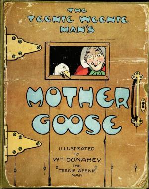 The teenie weenie man's. Mother Goose  (International Children's Digital Library)
