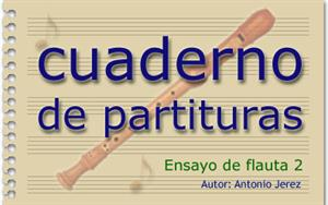 Cuaderno de partituras - Ensayo de flauta 2