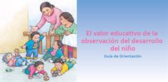 El valor educativo de la observación del desarrollo del niño (PerúEduca)
