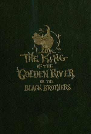 The king of the Golden River or The Black Brothers: A legend of Stiria (International Children's Digital Library)