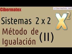 Método de Igualación con sistemas de 2 ecuaciones con 2 incógnitas. Ejercicio 2. Cibermatex