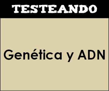 Genética y ADN. 2º Bachillerato - Biología (Testeando)