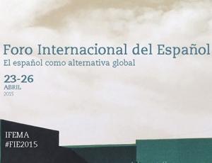 Foro Internacional del Español. 23 al 26 de Abril 2015