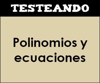Polinomios y ecuaciones. 4º ESO - Matemáticas (Testeando)