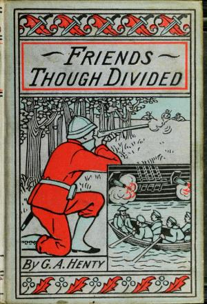 Friends though divided: a tale of the Civil War (International Children's Digital Library)