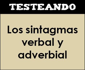 Los sintagmas verbal y adverbial. 1º Bachillerato - Lengua (Testeando)