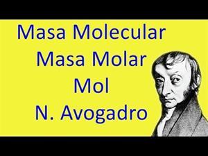 Masa Molecular y Masa Molar. Mol. Número de Avogadro.