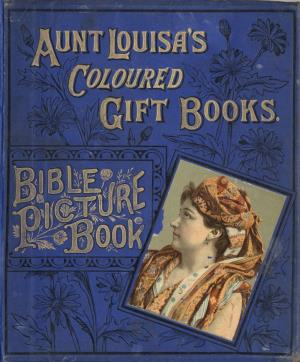 Aunt Louisa's Bible picture book (International Children's Digital Library)