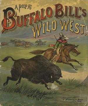 A peep at Buffalo Bill's wild west (International Children's Digital Library)
