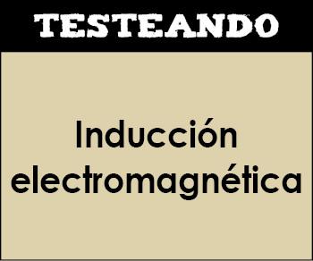 Inducción electromagnética. 2º Bachillerato - Física (Testeando)