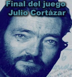 Julio Cortázar. Final del juego (Educarchile)