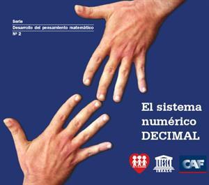 El sistema numérico decimal. Nº 2 Serie Desarrollo del pensamiento matemático (CAF)