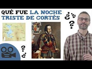 """La """"Noche Triste"""" de Hernán Cortés"""