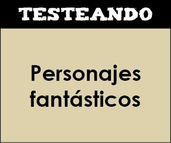 Personajes fantásticos. 3º Primaria - Inglés (Testeando)