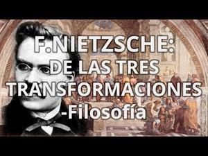 F.Nietzsche: De las tres transformaciones