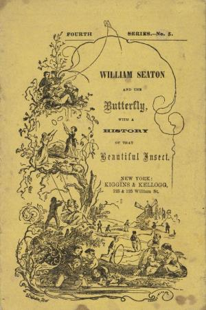 William Seaton and the butterfly with a history of that beautiful insect (International Children's Digital Library)
