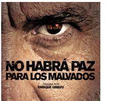 No habrá paz para los malvados. Goya a la Mejor Película (2012)